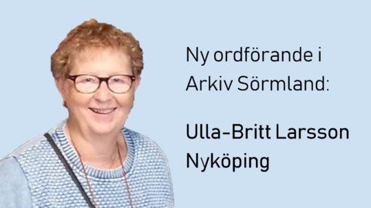 Här är Arkiv Sörmlands nya ordförande Ulla-Britt Larsson