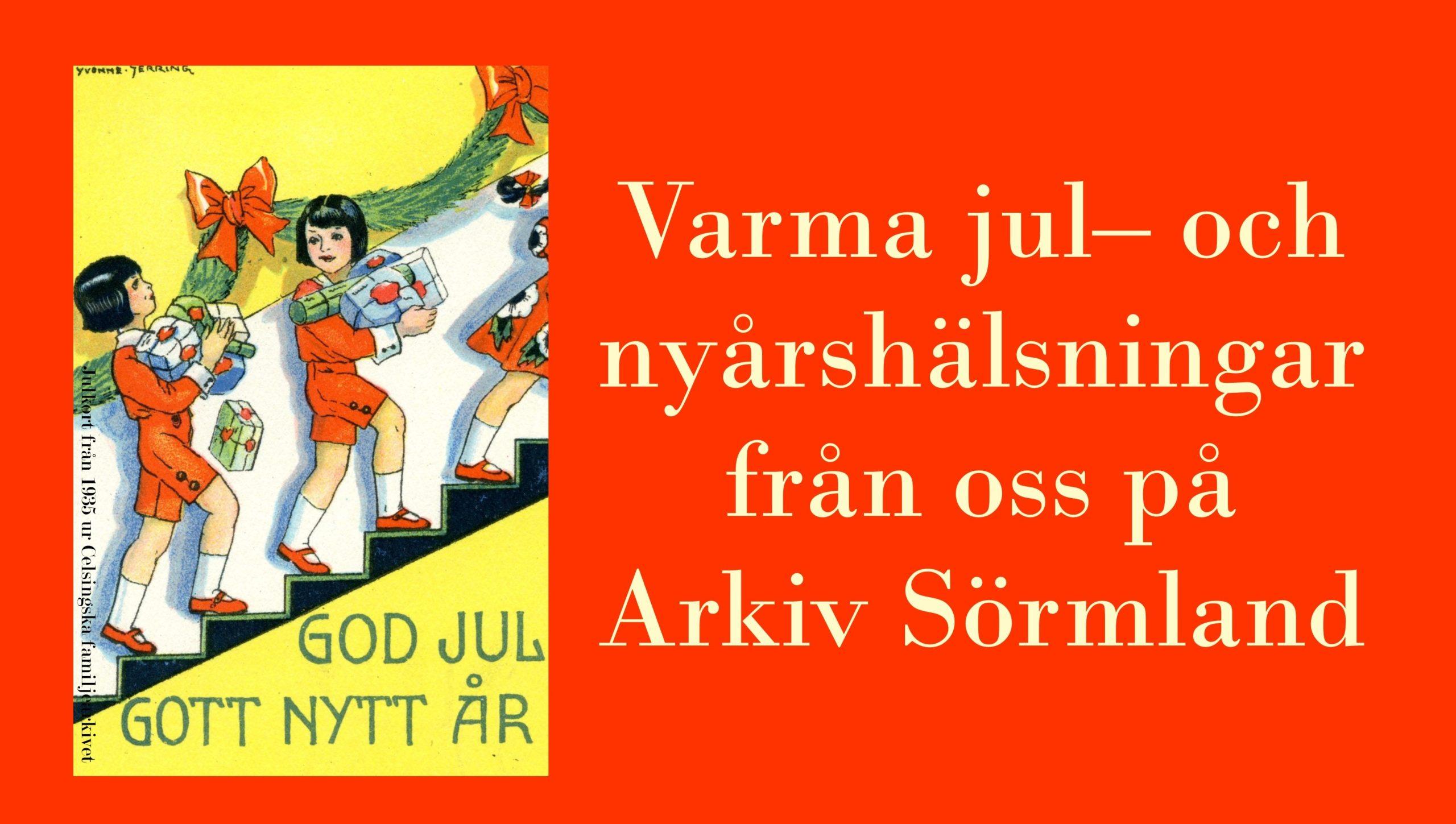 Jul- och nyårshälsningar från Arkiv Sörmland med julkort från 1935 ur Celsingska familjearkivet