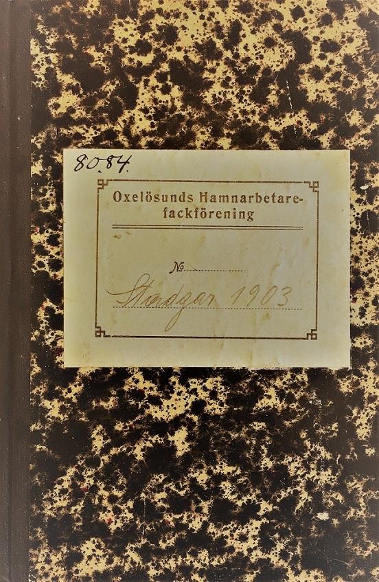 Boken med stadgar för hamnarbetarnas fackförbund 1903. Oxelösunds hamnarbetarefackförenings arkiv, Oxelöunds kommunarkiv